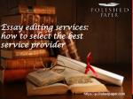 Essay editing services how to select the best service provider