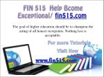 FIN 515 Help Bcome Exceptional/ fin515.com
