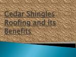 Cedar Roofing and Its Benefits