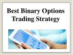Best Binary Options Trading Strategy