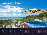 Romantic, Family and Holiday Accommodation Noosa Heads