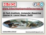 Hi Tech Institute Computer Repairing Course in Laxmi Nagar, Delhi