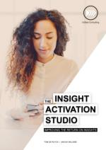 The Insight Activation Studio: Improving the Return on Insights