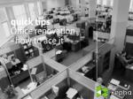 Quick Tips: Office Renovation - How to Ace It