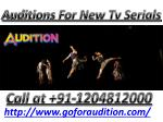 Hurry up! Auditions for New TV Serials Coming soon