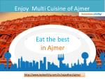 Enjoy  Multi Cuisine of Ajmer