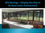 ATS Awnings – Helping You Stay In An Even Cosier Environment