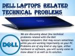 Dell Laptop Technical Issue with Its Solutions- Hardware /software