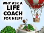 Why ask a life coach for help?
