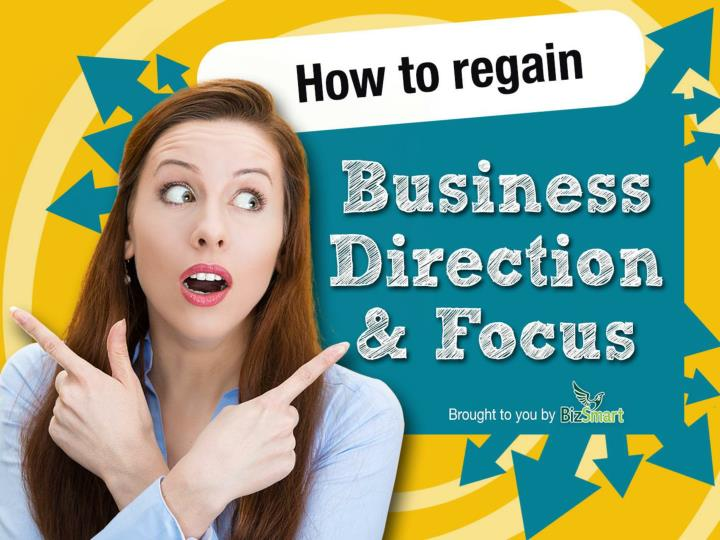 how to regain business direction and focus n.