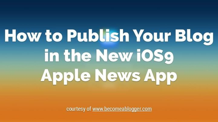 how to publish your blog in the new ios9 apple n.