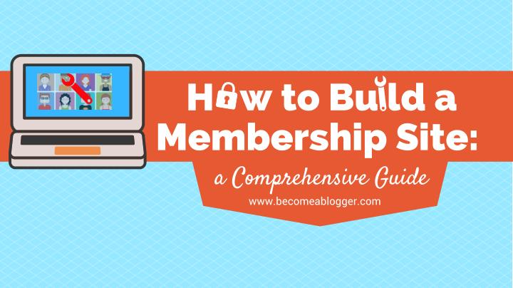 How to Build a Membership Site: a Comprehensive Guide
