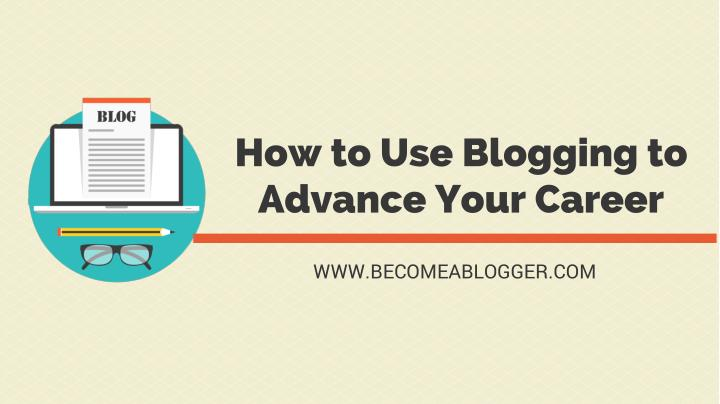 how to use blogging to advance your career n.