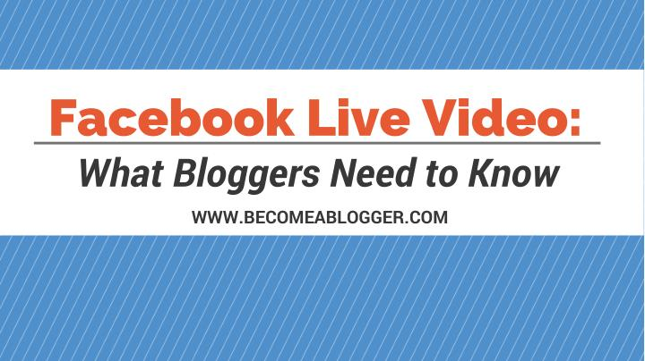 facebook live video what bloggers need to know n.