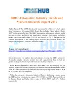 BRIC Automotive Industry Trends and Market Research Report 2017