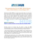 Telecommunication Services BRIC Industry Research Report 2017
