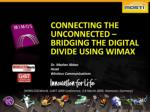 Connecting the Unconnected - Bridging the Digital Divide Using WiMAX