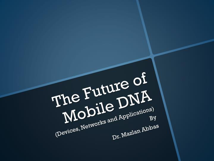 the future of mobile dna n.