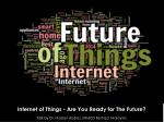 Internet of Things - Are You Ready for The Future?