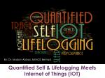 Quantified-Self and Lifelogging Meets Internet of Things (IOT)