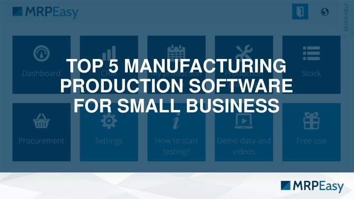 top 5 manufacturing production software for small business n.