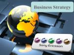 Presentation on Business Strategy of Sony Ericsson