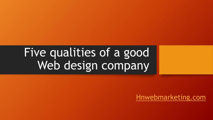 five qualities of a good web design company n.