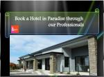 Book a Hotel in Paradise through our Professionals