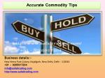 Accurate Commodity Tips