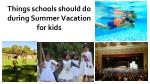 Things Schools Should Do During Summer Vacation for Kids