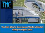 The Best Way to Decompose Waste Materials Safely by Septic Tanks