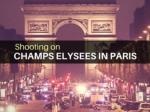 Shooting on Champs Elysees in Paris