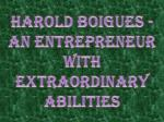 Harold Boigues - An Entrepreneur with Extraordinary Abilities