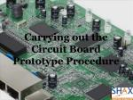 Carrying out the Circuit Board Prototype Procedure