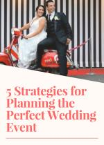5 Strategies for Planning the Perfect Wedding Event