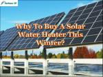 Why To Buy A Solar Water Heater This Winter?