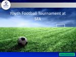 Youth Football Tournament at SFA