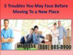 5 Troubles You May Face Before Moving To a New Place