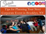 Tips for planning your next corporate event in brooklyn NY