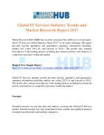 Global IT Services Industry Trends and Market Research Report 2017