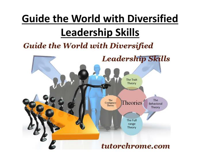 guide the world with diversified leadership skills n.
