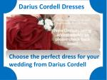 Shop now your wedding dress in your budget from Darius Cordell