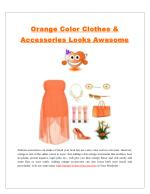 Orange Color Clothes & Accessories Looks Awesome