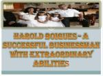 Harold Boigues - A Successful Businessman with Extraordinary Abilities