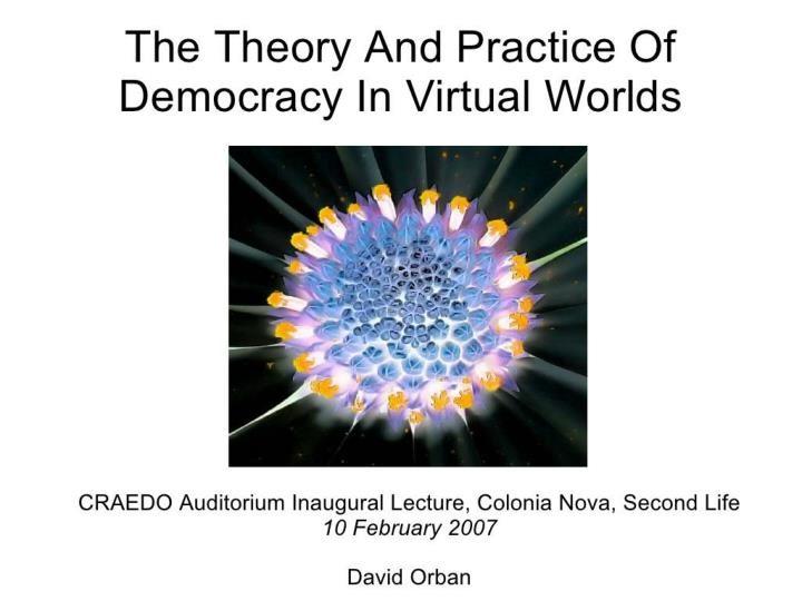 The Theory And Practice Of Democracy In Virtual Worlds