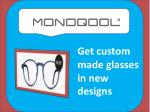 Select custom made eyewear at an inexpensive price