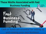 These Myths Associated with Fast Business Funding