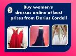 Get women's custom dresses at low prices from Darius Cordell