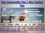 95% accuracy in Mcx Commodity Trading Tips Call @ 91-9990138814