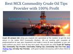Best MCX Commodity Crude Oil Tips Provider with 100% Profit